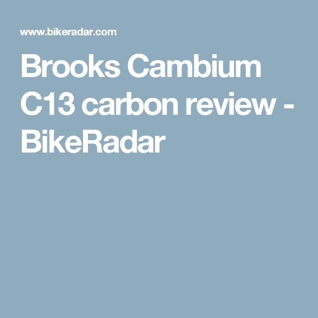 Brooks Cambium C13 carbon review - BikeRadar