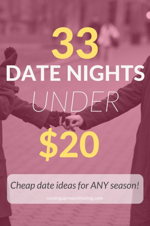 33 Date Nights UNDER $20 (Cheap Date Ideas for ANY Season!) - on Coming Up Roses