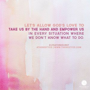 """""""Let's allow love to take us by the hand and empower us in every situation where we don't know what to do."""" - @LysaTerKeurst, author of #TheBestYes, shares wisdom on how to handle hurtful situations. CLICK for more practical insights from this devotion."""