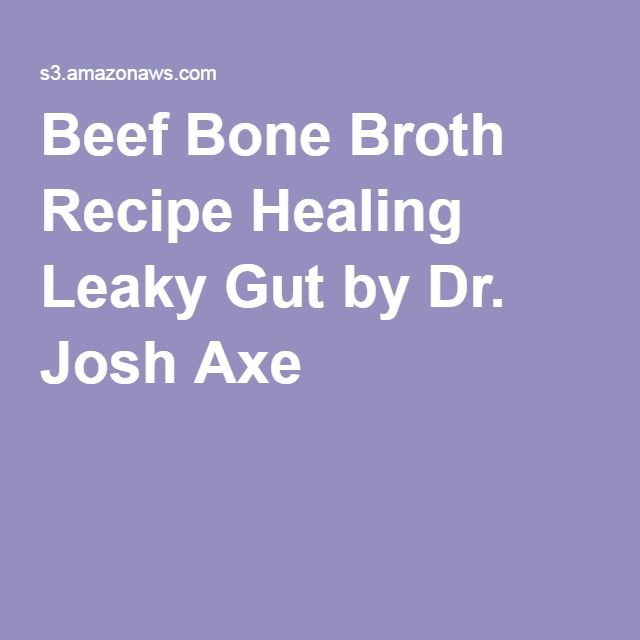 Beef Bone Broth Recipe Healing Leaky Gut by Dr. Josh Axe