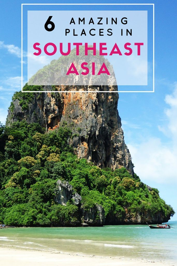 My Favorite 6 Places in Southeast Asia • Travel Lush