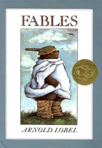 Fables by Arnold Lobel. 1981 Winner