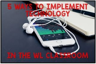 5 Ways to implement technology this school year in your World Language Classroom.
