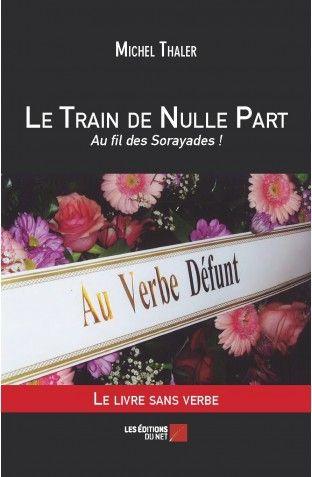 Le Train de Nulle Part - Au fil des Sorayades !