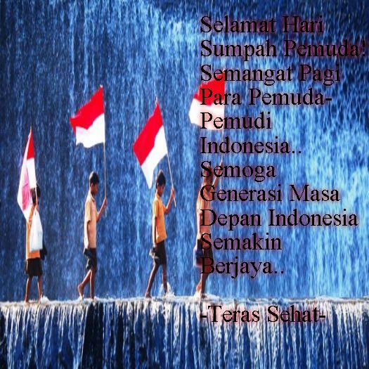Selamat Hari Sumpah Pemuda! Semangat Pagi Para Pemuda-Pemudi Indonesia.. Semoga Generasi Masa Depan Indonesia Semakin Berjaya.. #TerasSehat   #HariSumpahPemuda   #SumpahPemuda   #28Oktober2014   #Indonesia