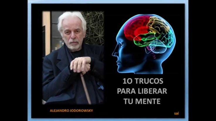 ALEJANDRO JODOROWSKY    10 TRUCOS PARA LIBERAR TU MENTE