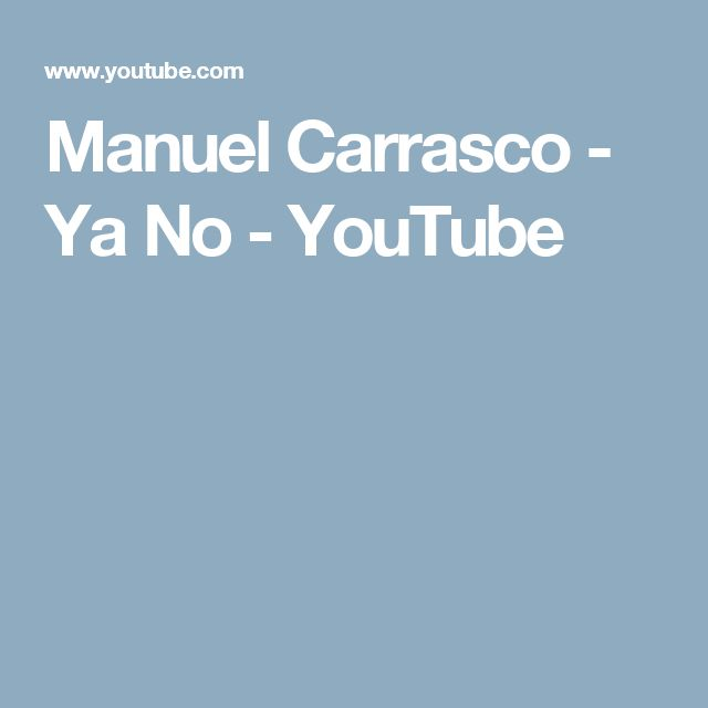 Manuel Carrasco - Ya No - YouTube