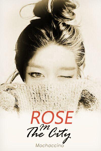 ALANA YUEN [Mochaccino]: Rose In The City [Part - 10]