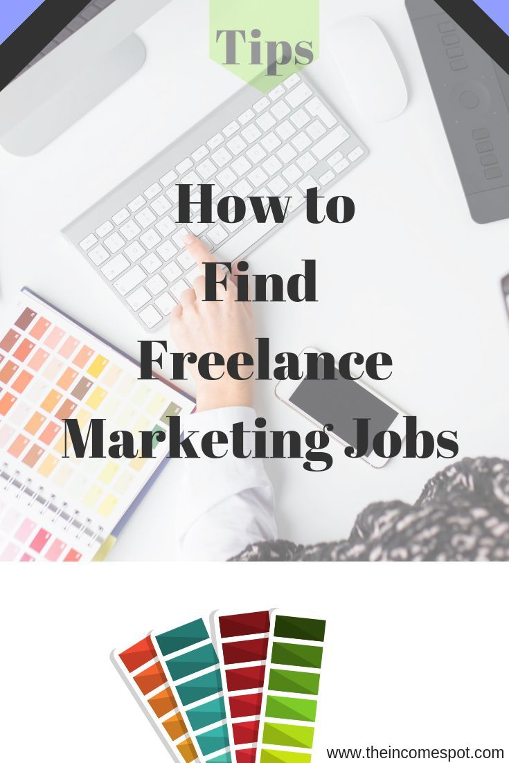 Top Tips On How To Find Freelance Marketing Jobs Freelance Marketing Marketing Jobs Freelancer Marketing