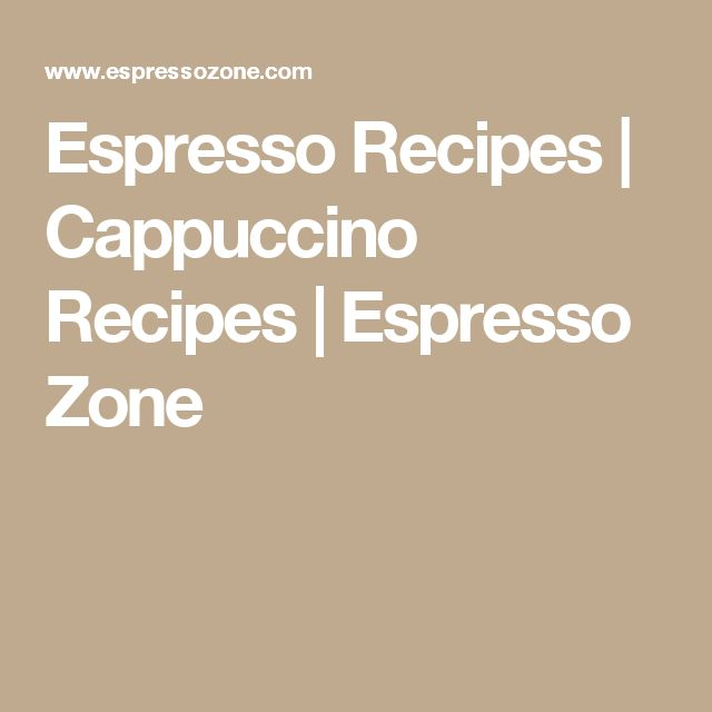 Espresso Recipes | Cappuccino Recipes | Espresso Zone