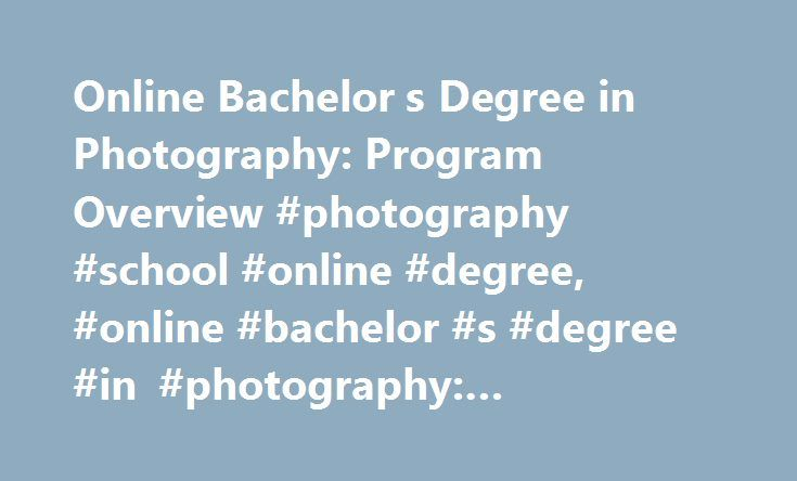 Online Bachelor s Degree in Photography: Program Overview #photography #school #online #degree, #online #bachelor #s #degree #in #photography: #program #overview http://south-carolina.remmont.com/online-bachelor-s-degree-in-photography-program-overview-photography-school-online-degree-online-bachelor-s-degree-in-photography-program-overview/  # Online Bachelor s Degree in Photography: Program Overview Essential Information Fully online photography bachelor's degree programs are available at…