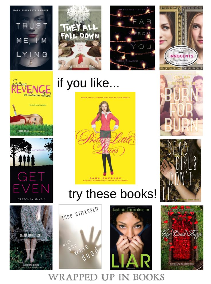 If you like Pretty Little Liars read this books   wrapped up in books