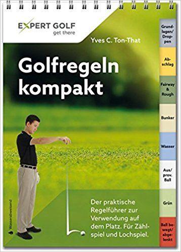Golfregeln kompakt: Der praktische Regelführer zur Verwendung auf dem Platz: Amazon.de: Yves C. Ton-That: Bücher