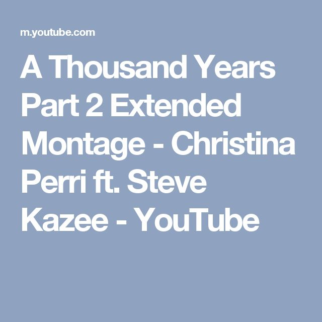 A Thousand Years Part 2 Extended Montage - Christina Perri ft. Steve Kazee - YouTube