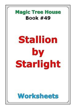 """This is a 42-page set of worksheets for Magic Tree House #49 """"Stallion by Starlight"""". There are three worksheets for each chapter: * comprehension questions * vocabulary * story analysis Also, there are twelve worksheets at the end: * story review * language skills * review activity * cause and effect * compare and contrast * illustrations * characters * story map * news report * scrambled sentences * word search * crossword puzzle"""