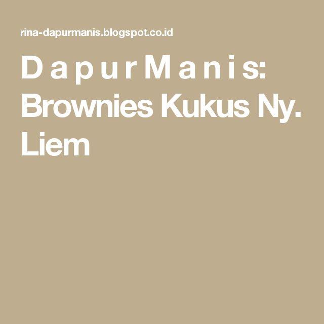 D a p u r     M a n i s: Brownies Kukus Ny. Liem