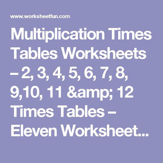 Multiplication Times Tables Worksheets – 2, 3, 4, 5, 6, 7, 8, 9,10, 11 & 12 Times Tables – Eleven Worksheets / FREE Printable Worksheets – Worksheetfun
