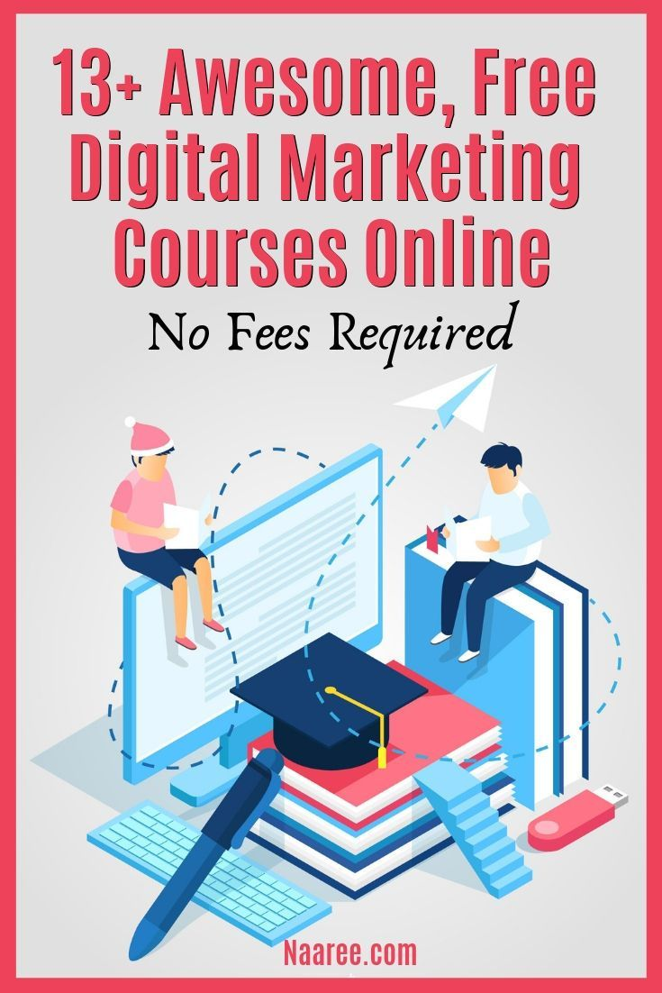 25+ Awesome, Free Digital Marketing Courses Online To Help You Learn Digital Marketing