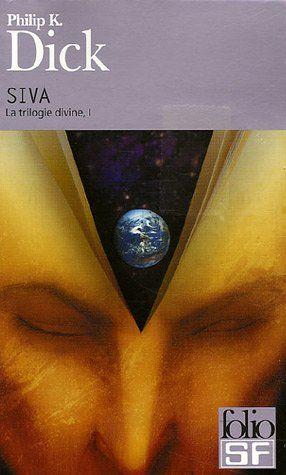 La trilogie divine, I : Siva - Philip K. Dick, Robert Louit
