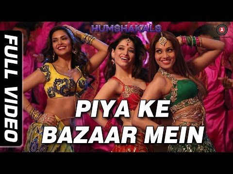 Piya Ke Bazaar Mein Full Video HD | Humshakals | Saif, Riteish, Bipasha,Tamannaah, Ram Kapoor - YouTube