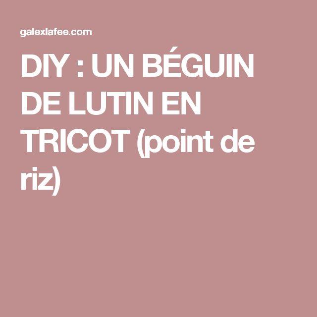 DIY : UN BÉGUIN DE LUTIN EN TRICOT (point de riz)