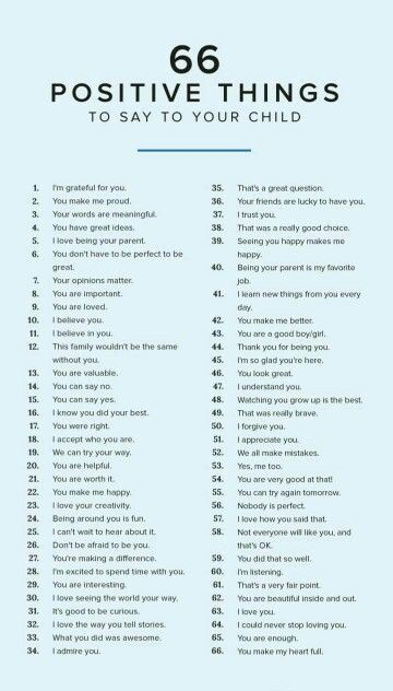 Sixty-six positive things you can say to your child criticism doesn't always cut it.....