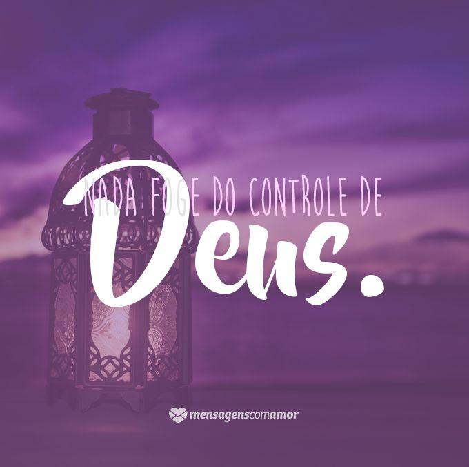 Nada foge do controle de Deus. #mensagenscomamor #frases #quotes #reflexões #pensamentos #vida #convívio #relacionamentos #felicidade #fé #Deus