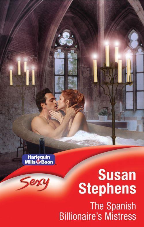 Amazon.com: Mills & Boon : The Spanish Billionaire's Mistress (Sexy S.) eBook: Susan Stephens: Kindle Store