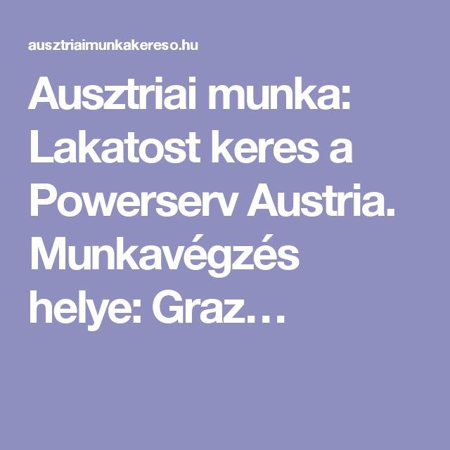 Ausztriai munka: Lakatost keres a Powerserv Austria. Munkavégzés helye: Graz…