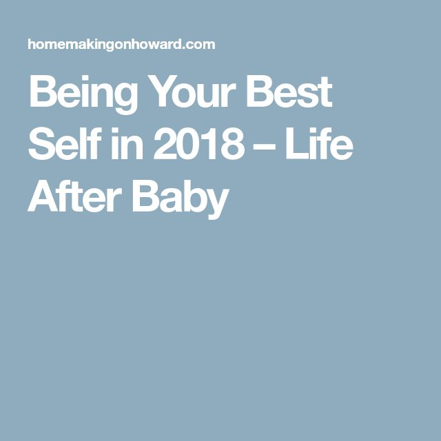 Being Your Best Self in 2018 – Life After Baby