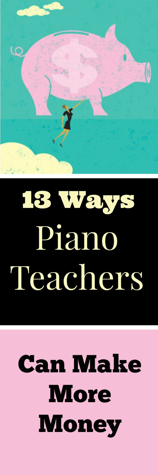 Have you considered all 13 of these ways you can boost your piano teaching salary? Pin now for when you may need it later! #PianoTeachingBusiness #MakeMoreMoney