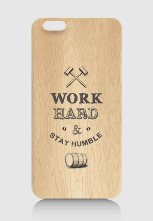 Work Hard Stay Humble iPhone 6 Case by Sarem & Cahya. iPhone 6 case with wood pattern print at front, cool case to protect your phone, also available for iPhone 4/4S, 5/5S, 6+. Samsung Galaxy Note 2, 3, Samsung Galaxy Grand, Samsung Galaxy S3, S4, S5, Redmi Xiaomi. http://www.zocko.com/z/JJ8ho