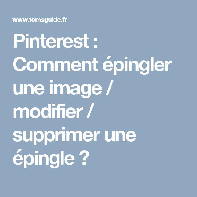 Pinterest : Comment épingler une image / modifier / supprimer une épingle ?
