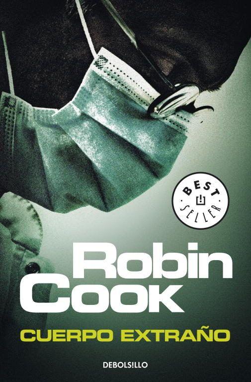 cuerpo extraño (serie jack stapleton & laurie montgomery 8)-robin cook-9788499082530