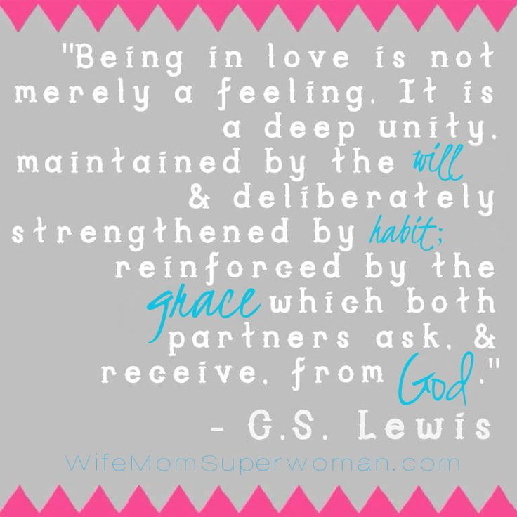 Marriage quote by C. S. Lewis.  Love = deliberate + habit + grace