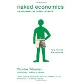 Naked Economics: Undressing the Dismal Science (Paperback)By Charles J. Wheelan
