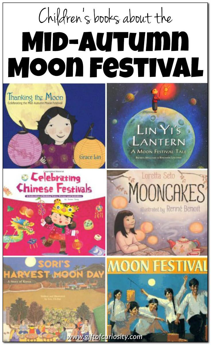 Books to teach kids about the Mid-Autumn Moon Festival celebrated in China on the 15th day of the 8th lunar month || Gift of Curiosity