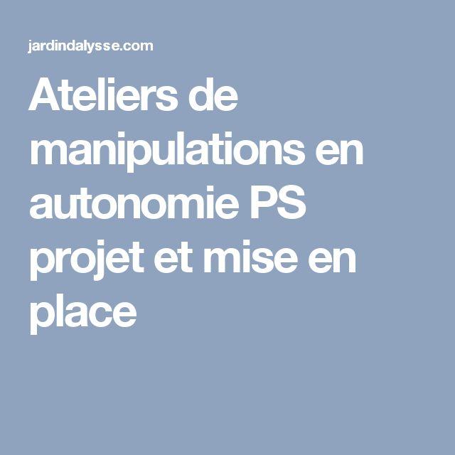 Ateliers de manipulations en autonomie PS projet et mise en place