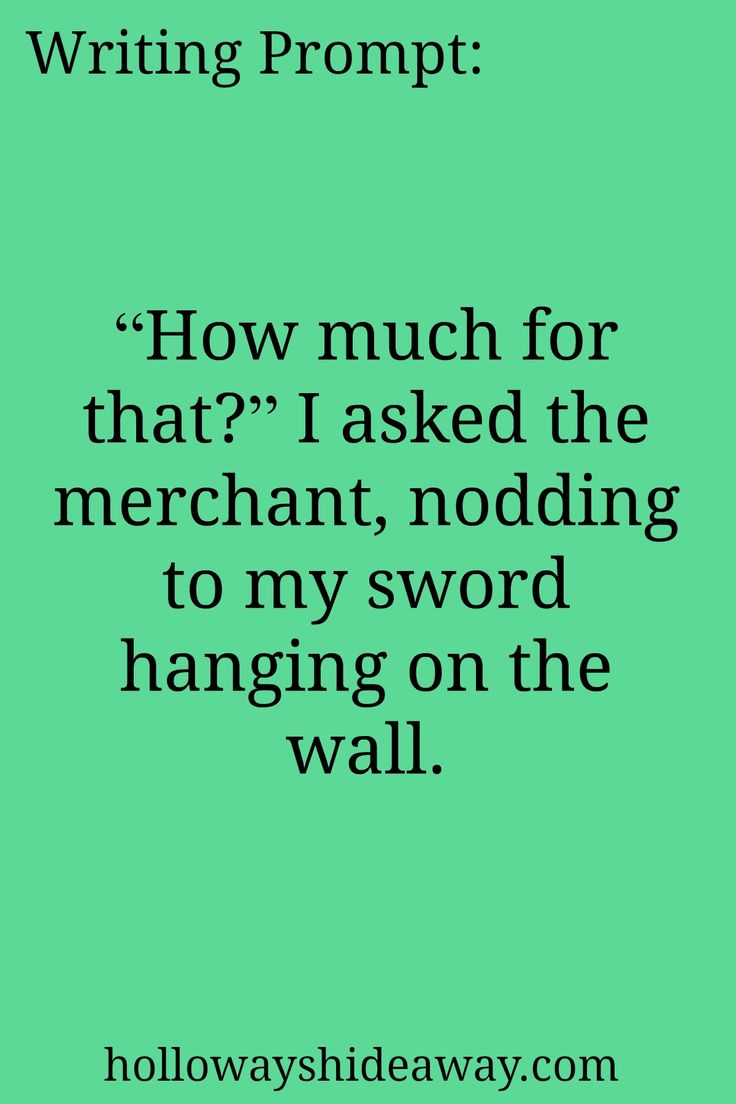 Writing Prompt-How much for that I asked the merchant nodding to my sword hanging on the wall-July 2016-Fantasy Prompts