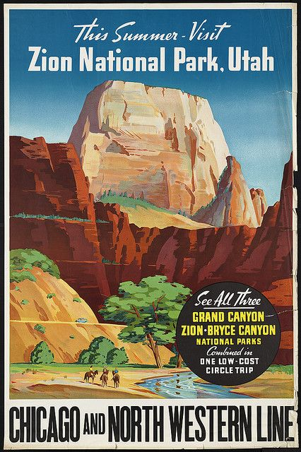 This summer - visit Zion National Park, Utah. Chicago and North Western Line by Boston Public Library, via Flickr