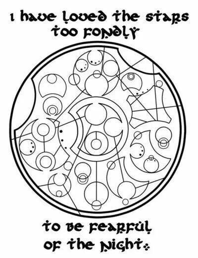 """""""I have loved the stars too fondly to be fearful of the night."""" Gallifreyan. Doctor Who. Whovian."""