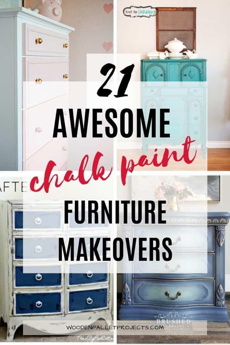 21 Amazing Chalk Paint Furniture Makeovers Chalk Paint Furniture Diy Diy Furniture Renovation Painting Furniture Diy
