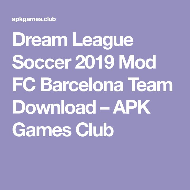Dream League Soccer 2019 Mod Fc Barcelona Team Download Apk Games