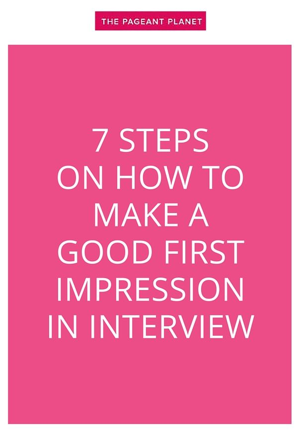 Read about seven simple steps for those initial seven seconds in pageant interview so you can be sure to make a good first impression.