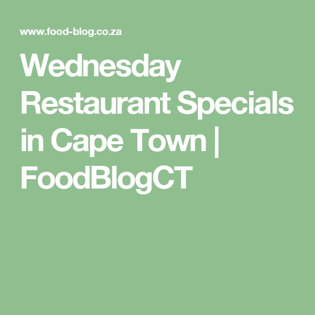 Wednesday Restaurant Specials in Cape Town   FoodBlogCT