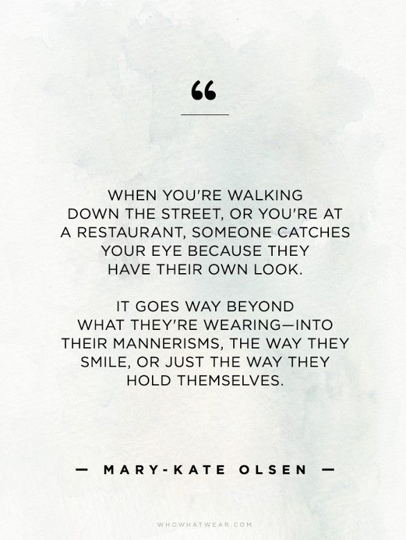Mary Kate Olsen on what makes someone special. It's isn't their clothes, it's their mannerisms. // #WWWQuotesToLiveBy