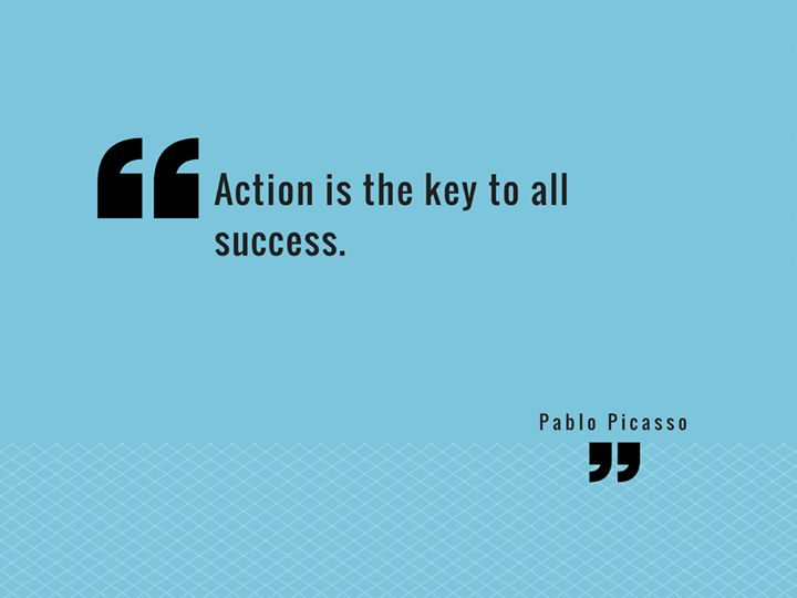 Take action! A small amount of action will bring you closer than large intentions.