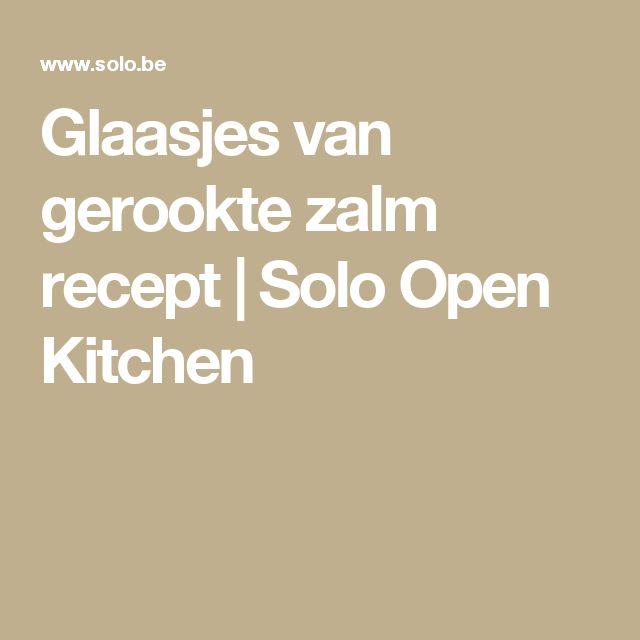 Glaasjes van gerookte zalm recept | Solo Open Kitchen