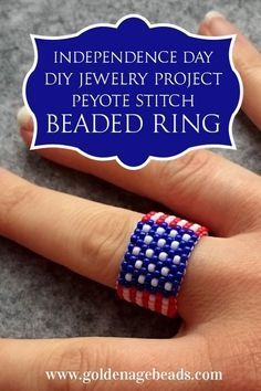 Independence Day DIY Project – Peyote Stitch Beaded Ring! Download the free pattern for this ring here... #beading #beads