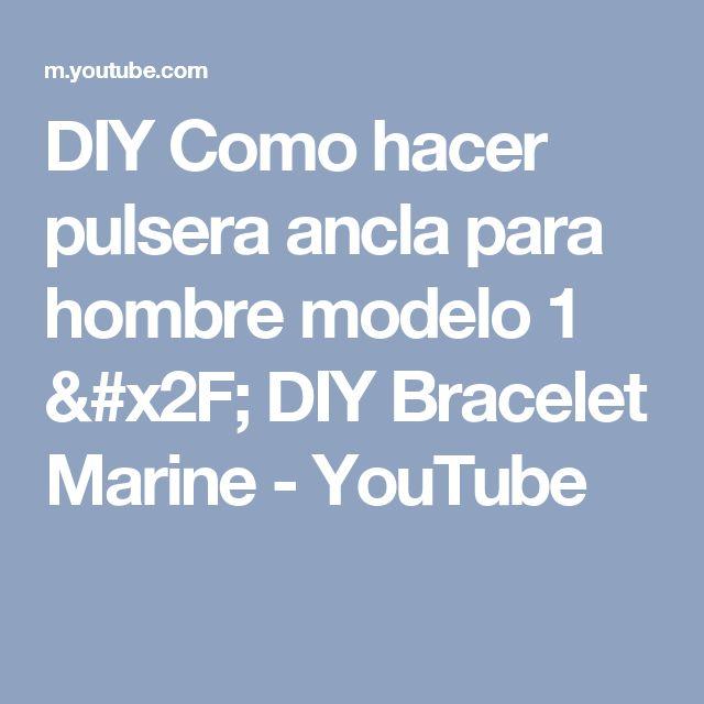 eed56f4ffe53 DIY Como hacer pulsera ancla para hombre modelo 1   DIY Bracelet Marine -  YouTube